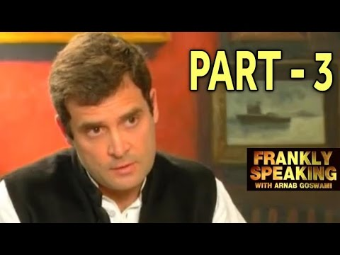 Frankly Speaking with Rahul Gandhi - Part 3