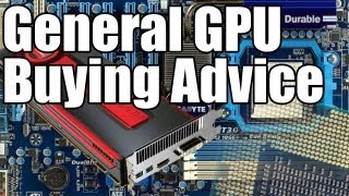 Graphics Card Buying Advice - General Advice When Purchasing A GPU And How To Buy The Right GPU