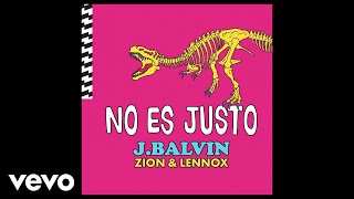 Download Lagu J. Balvin, Zion & Lennox - No Es Justo (Audio) Gratis STAFABAND