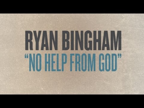 Ryan Bingham - No Help From God