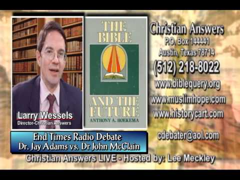 END TIMES BIBLE PROPHECY DEBATE: DR JAY ADAMS (AMILLENNIALISM) VS DR JOHN MCLEAN (PREMILL RAPTURE)