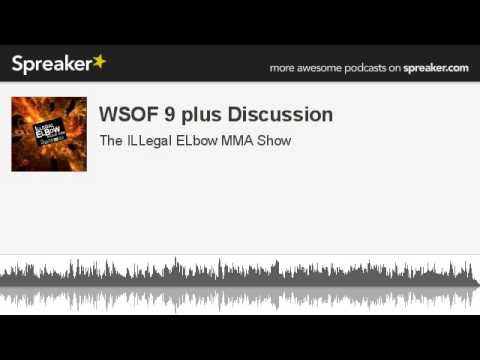 WSOF 9 plus Discussion made with Spreaker
