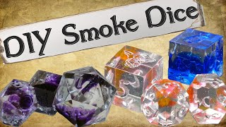 How To Make Your Own Smoke Style Dice