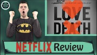 Love, Death & Robots Netflix Review