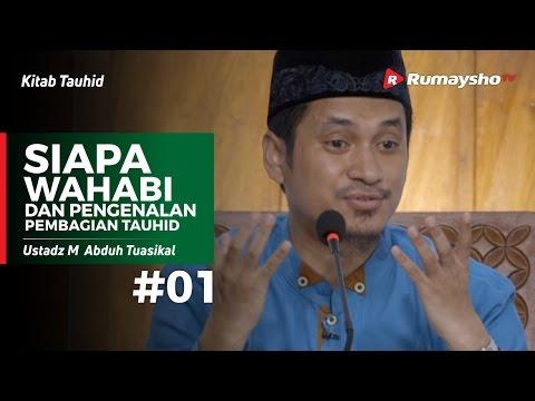 Kitab Tauhid (01) : Siapa Wahabi dan Pengenalan Pembagian Tauhid - Ustadz M Abduh Tuasikal