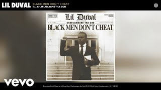 Lil Duval - Black Men Don't Cheat (Audio) ft. Charlamagne tha God