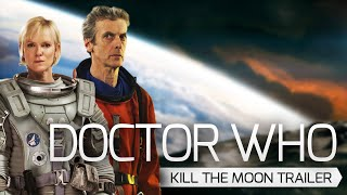 Doctor Who: Kill the Moon Trailer (S08E07)