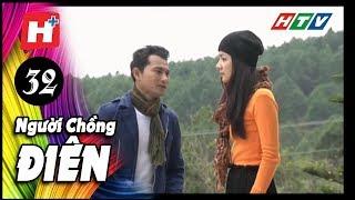 Người Chồng Điên - Tập 32 | Phim Tâm Lý Việt Nam 2017