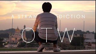 Addicted to O. T. W.?! (Strange Addictions Brunei)