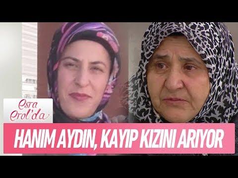 Hanım Aydın, kayıp kızı Zeynep'i arıyor - Esra Erol'da 22 Ocak 2018