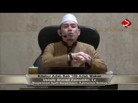 Kitabul Adab Bab 109 #3 Adab Makan  - Ustadz Ahmad Zainuddin, Lc