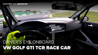 Onboard Driver's Eye: VW Golf GTI TCR Race Car