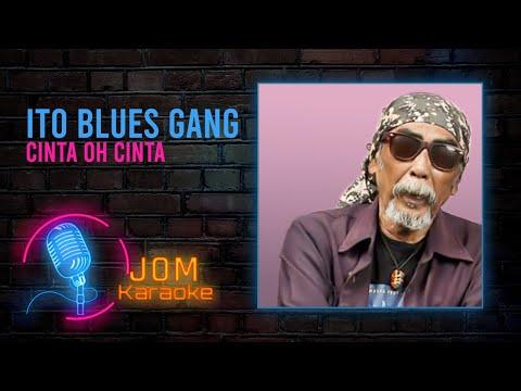 Ito Blues Gang - Cinta Oh Cinta