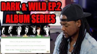 BTS   Hip Hop Phile   DARK & WILD   FIRST LISTEN & LYRICS EP.2   REACTION!!! (?????)