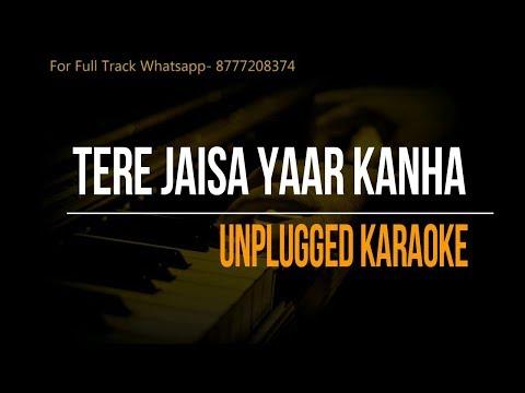 Tere Jaisa Yaar Kanha | Unplugged Karaoke
