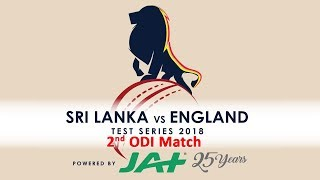 2nd ODI - England tour of Sri Lanka 2018