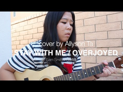 Stay With Me / Overjoyed - Sam Smith / Bastille (Cover by Allyson Ta)