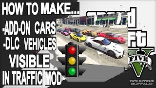How to make ADD-ON mod cars/DLC VEHICLES  visible on traffic GTA 5  by IM NOt Mental mod▶