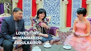 Love story - Muhammad Iso Abdulxairov | Мухаммад Исо Абдулхаиров