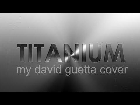 Titanium - David Guetta (Cover)