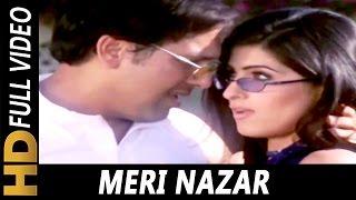 Meri Nazar   Rajesh Mishra, Jaspinder Narula   Joru Ka Ghulam 2000  Govinda, Twinkle Khanna