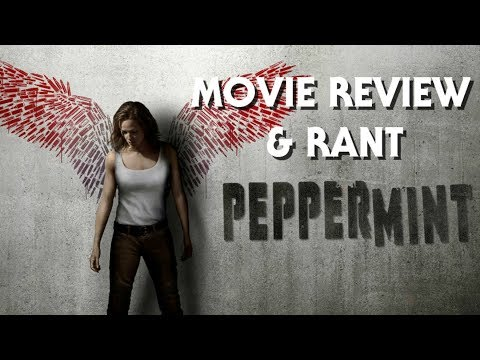 Peppermint(2018) Movie Review & Rant