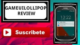 REVIEW DE LA ROM GAMEULOLLIPOP |•Alcatel pop C1,C2 & C3,C5...