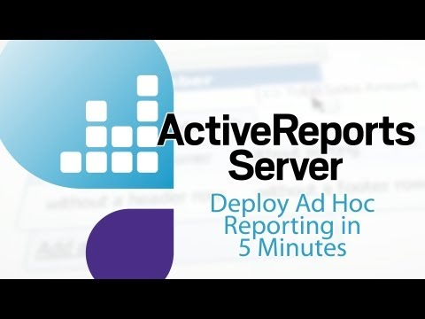 How to Deploy Ad Hoc Reporting in 5 minutes with ActiveReports Server from GrapeCity