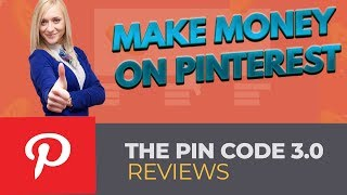 The Pincode 3.0 Reviews | How to Make Money on Pinterest 2019