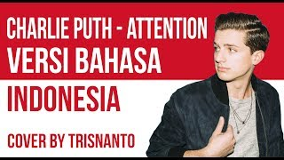 Attention versi Bahasa Indonesia by Trisnanto (Arti Lagu dan Lirik)