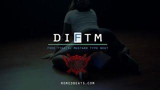 Free Tyga | Dj Mustard Type Beat - D.I.F.T.M (Prod. By @NomedBeats)