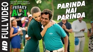 PARINDA HAI PARINDA Full Video Song | FREAKY ALI | Nawazuddin Siddiqui, Amy Jackson, Arbaaz Khan