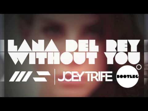lana-del-rey-without-you-joey-trife-x-wav35hapers-bootleg.html