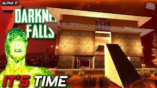 It's Time   Darkness Falls MOD   7 Days To Die   Alpha 17 EP13
