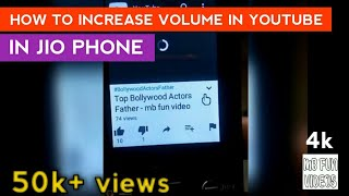 How to increase volume in youtube in jio phone