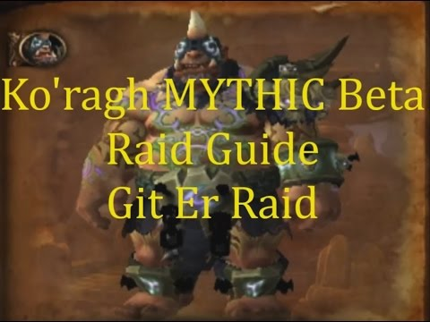 Koragh Mythic Highmaul Warlords of Draenor Beta Guide