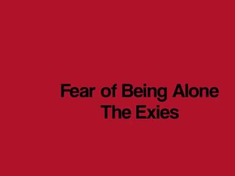Exies - Fear Of Being Alone