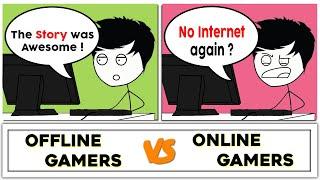 Offline Gamers VS Online Gamers
