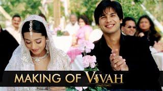 Making of Vivah | Directed By Sooraj Barjatya | Starring Shahid Kapoor & Amrita Rao