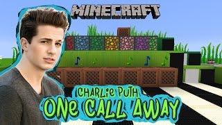 Charlie Puth - One Call Away Minecraft Wireless Noteblock Song