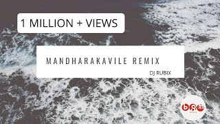 MANDARAKAVILE DJ REMIX FULL VERSION    BGM WORLD    DJ RUBIX
