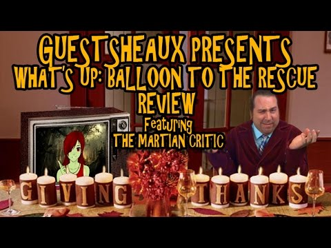 Guestsheaux Presents - What's Up: Balloon to the Rescue Review by The Martian Reviews