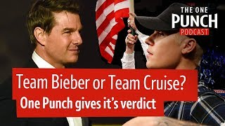 Bieber vs Cruise would be a 'slap in the face!'!? | One Punch Pod