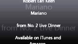 Watch Robert Earl Keen Mariano video