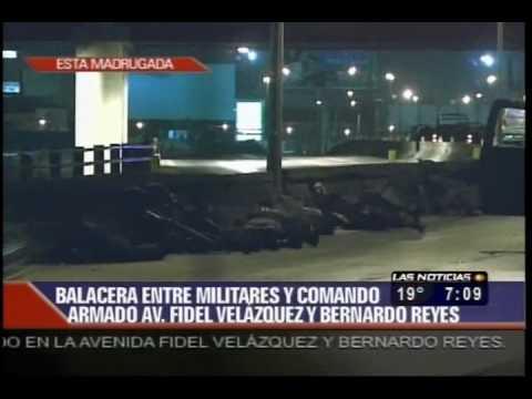Balacera Entre Militares Y Comando Armado En Monterrey Nuevo Leon 28/03/10