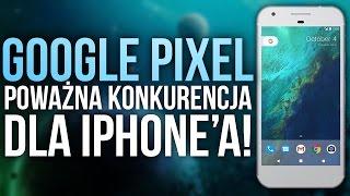 Konkurencja Dla Iphonea! Google Pixel - Wszystko co Wiemy