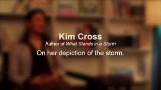 Kim Cross (author of What Stands in a Storm) on Depicting the Storm