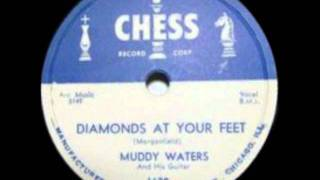 Watch Muddy Waters Diamonds At Your Feet video