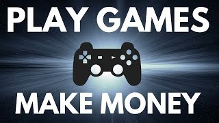Earn Money Playing Games Online - Get Paid To Play Games Online Paypal