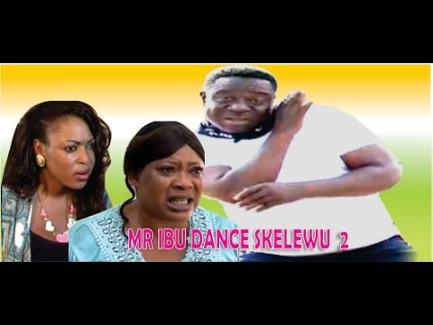 Mr Ibu Dance Skelewu  2   -  2014 Latest Nigeria Nollywood Movie video